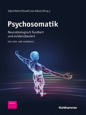 cover image of Psychosomatik--neurobiologisch fundiert und evidenzbasiert