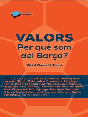 cover image of Valors. Per què som del Barça?