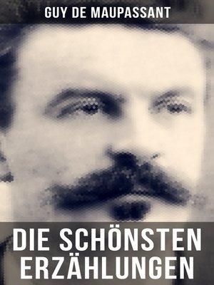cover image of Die schönsten Erzählungen von Guy de Maupassant