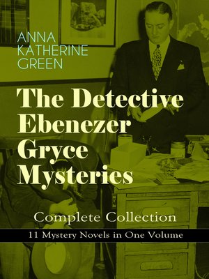 cover image of The Detective Ebenezer Gryce Mysteries – Complete Collection