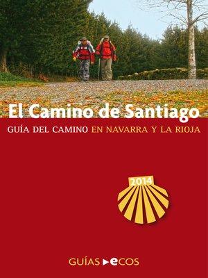 cover image of El Camino de Santiago en Navarra y La Rioja