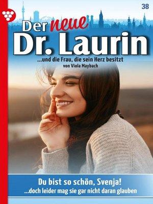 cover image of Der neue Dr. Laurin 38 – Arztroman