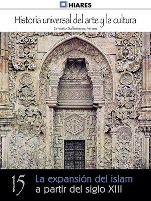 cover image of Expansión del islam a partir del siglo XIII