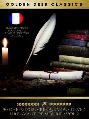 cover image of 50 Chefs-D'œuvre Que Vous Devez Lire Avant De Mourir