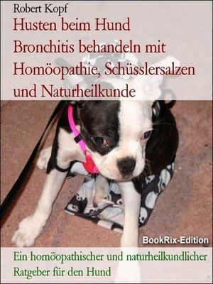 cover image of Husten beim Hund      Bronchitis behandeln mit Homöopathie, Schüsslersalzen und Naturheilkunde