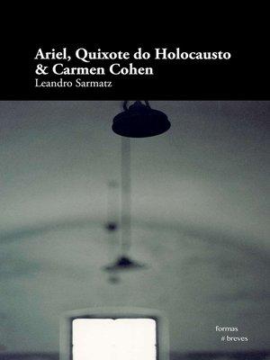 cover image of Ariel, Quixote do Holocausto & Carmen Cohen