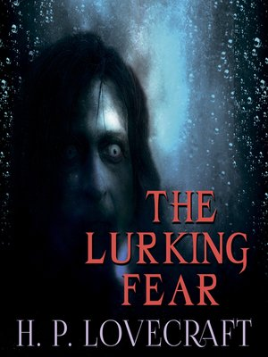 cover image of The Lurking Fear (Howard Phillips Lovecraft)