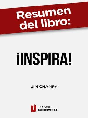 "cover image of Resumen del libro ""¡Inspira!"" de Jim Champy"