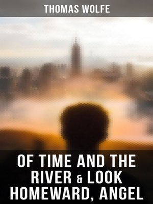 cover image of Of Time and the River & Look Homeward, Angel