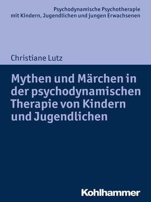 cover image of Mythen und Märchen in der psychodynamischen Therapie von Kindern und Jugendlichen