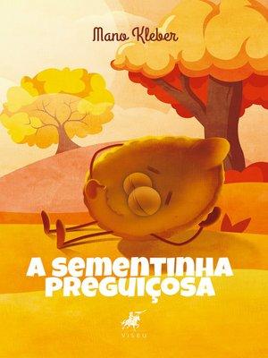 cover image of A sementinha preguiçosa