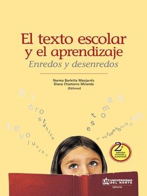cover image of El texto escolar y el aprendizaje. Enredos y desenredos 2 ed.