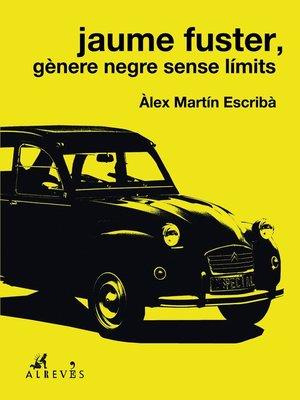 cover image of Jaume Fuster, gènere negre sense límits