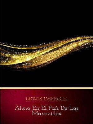 cover image of Las Aventuras De Alicia En El País De Las Maravillas
