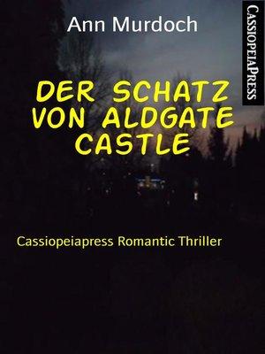 cover image of Der Schatz von Aldgate Castle