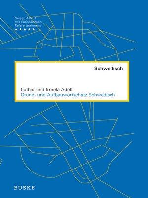 cover image of Grund- und Aufbauwortschatz Schwedisch
