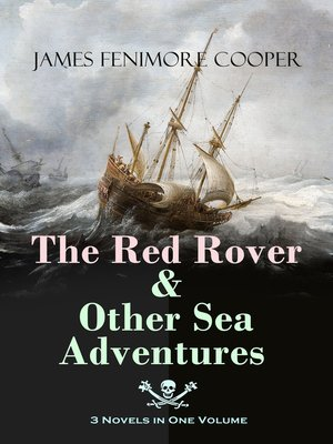 cover image of The Red Rover & Other Sea Adventures – 3 Novels in One Volume