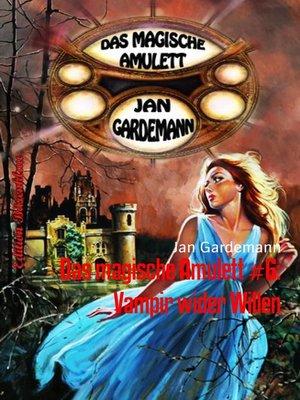 cover image of Das magische Amulett #6