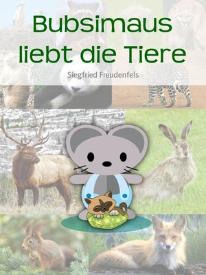 cover image of Bubsimaus liebt die Tiere