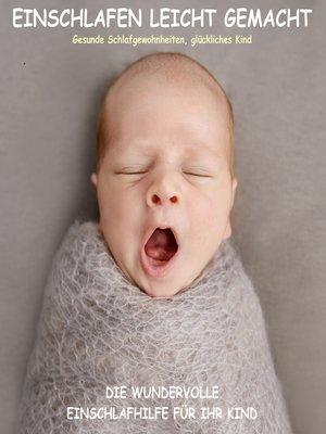 cover image of Einschlafen leicht gemacht! Die wundervolle Einschlafhilfe für Ihr Kind