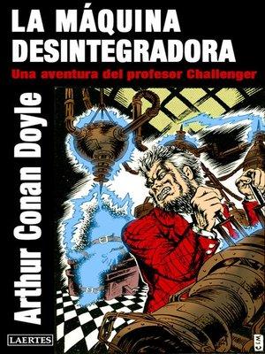 cover image of La máquina desintegradora