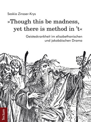 "cover image of ""Though this be madness, yet there is method in 't"""