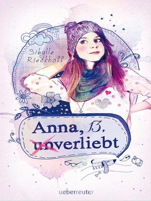 cover image of Anna, 13, (un)verliebt