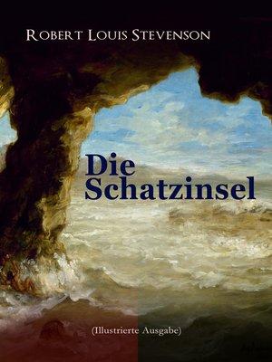 cover image of Die Schatzinsel (Illustrierte Ausgabe)