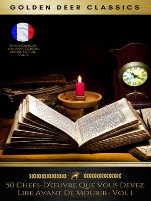 cover image of 50 chefs-d'œuvre que vous devez lire avant de mourir, vol 1