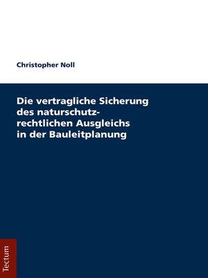 cover image of Die vertragliche Sicherung des naturschutzrechtlichen Ausgleichs in der Bauleitplanung