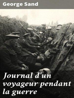 cover image of Journal d'un voyageur pendant la guerre