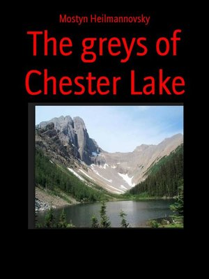 cover image of The greys of Chester Lake