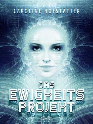 cover image of Das Ewigkeitsprojekt