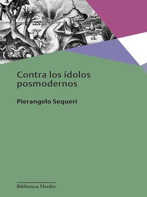 cover image of Contra los ídolos posmodernos