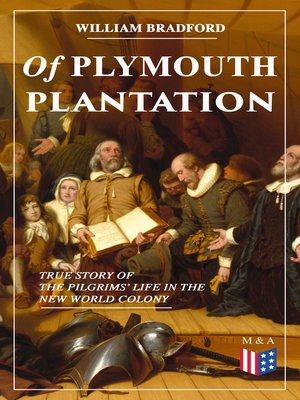 cover image of Of Plymouth Plantation--True Story of the Pilgrims' Life in the New World Colony