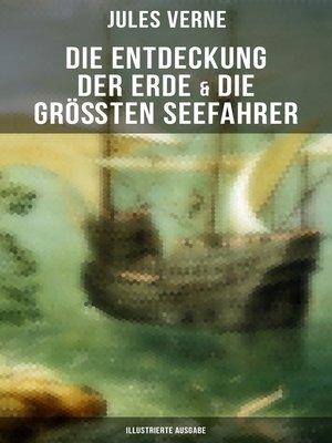 cover image of Die Entdeckung der Erde & Die größten Seefahrer  (Illustrierte Ausgabe)