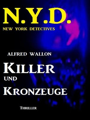 cover image of N.Y.D.--Killer und Kronzeuge (New York Detectives)