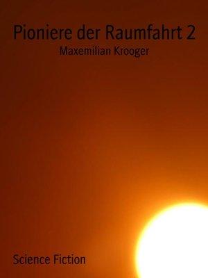 cover image of Pioniere der Raumfahrt 2