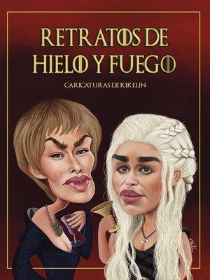 cover image of Retratos de hielo y fuego