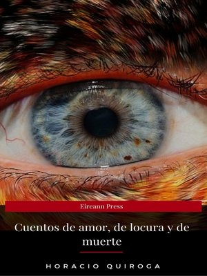 cover image of Cuentos de amor, de locura y de muerte (Eireann Press)