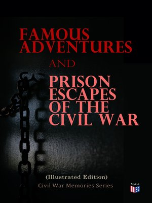 cover image of Famous Adventures and Prison Escapes of the Civil War (Illustrated Edition)