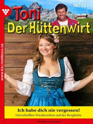 cover image of Toni der Hüttenwirt 201 – Heimatroman