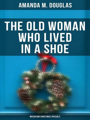 cover image of The Old Woman Who Lived in a Shoe (Musaicum Christmas Specials)
