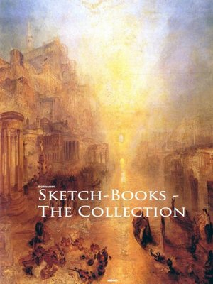 cover image of Sketch-Books--The Collection