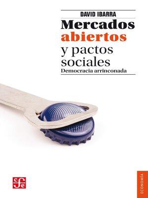 cover image of Mercados abiertos y pactos sociales