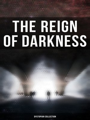 cover image of The Reign of Darkness (Dystopian Collection)