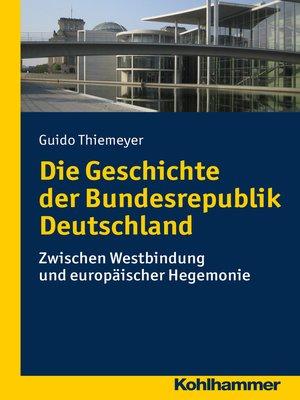 cover image of Die Geschichte der Bundesrepublik Deutschland