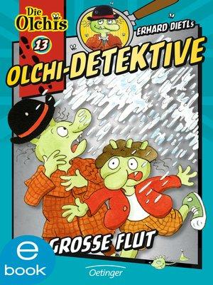 cover image of Olchi-Detektive. Die große Flut