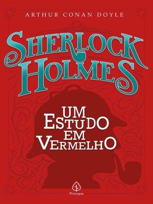 cover image of Sherlock Holmes--Um estudo em vermelho