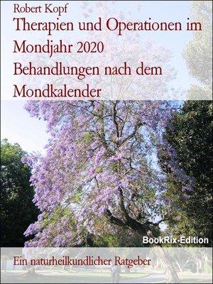 cover image of Therapien und Operationen im Mondjahr 2020      Behandlungen nach dem Mondkalender